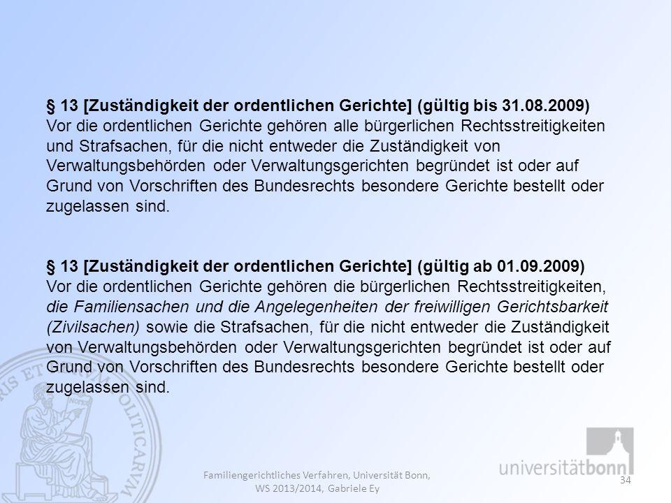 § 13 [Zuständigkeit der ordentlichen Gerichte] (gültig bis 31.08.2009)